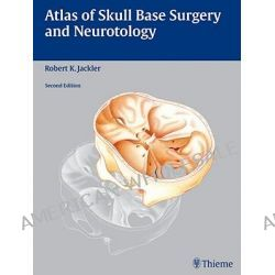Atlas of Skull Base Surgery and Neurotology, THIEME PUBLISHERS by Robert K. Jackler, 9781588906533.