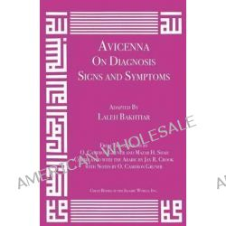Avicenna on Diagnosis, Signs and Symptoms by Laleh Bakhtiar, 9781567447897.