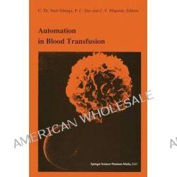 Automation in Blood Transfusion, Proceedings of the Thirteenth International Symposium on Blood Transfusion, Groningen 1