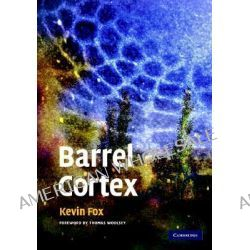 Barrel Cortex by Kevin Fox, 9780521852173.