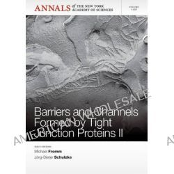 Barriers and Channels Formed by Tight Junction Proteins II by Michael Fromm, 9781573318921.