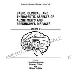 Basic, Clinical, and Therapeutic Aspects of Alzheimer's and Parkinson's Diseases, Volume 2 by Toshiharu Nagatsu, 9781468458497.