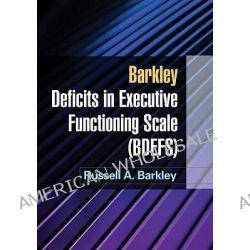 Barkley Deficits in Executive Functioning Scale (BDEFS), for adults by Russell A. Barkley, 9781606239346.
