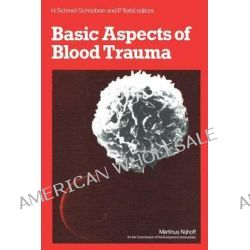 Basic Aspects of Blood Trauma, A Workshop Symposium on Basic Aspects of Blood Trauma in Extracorporeal Oxygenation Held