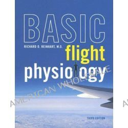 Basic Flight Physiology by Richard O. Reinhart, 9780071494885.