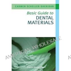 Basic Guide to Dental Materials, Basic Guide To... by Carmen Scheller-Sheridan, 9781405167468.
