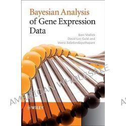 Bayesian Analysis of Gene Expression Data, Statistics in Practice by Bani K. Mallick, 9780470517666.