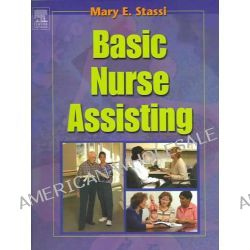 Basic Nurse Assisting - Text and Workbook Package, Text and Workbook Package by Mary E. Stassi, 9780721691572.