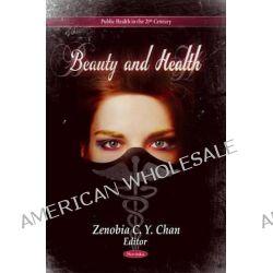 Beauty & Health by Zenobia C. Y. Chan, 9781612098326.