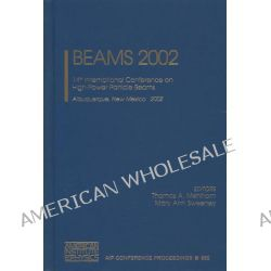 BEAMS 2002, 14th International Conference on High-Power Particle Beams, Albuquerque, New Mexico, 23-28 June 2002 by Thomas A. Mehlhorn, 9780735401075.