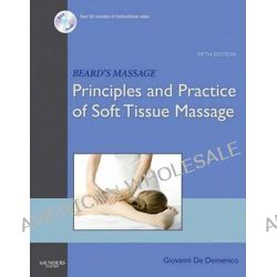 Beard's Massage, Principles and Practice of Soft Tissue Manipulation by Giovanni DeDomenico, 9780721603506.