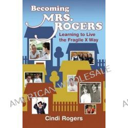 Becoming Mrs. Rogers by Cindi Rogers, 9781497373402.