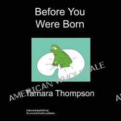 Before You Were Born by Tamara Thompson, 9781849912051.