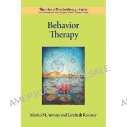 Behavior Therapy, Brain, Cognition, and Development by Martin M. Antony, 9781433809842.