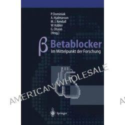Betablocker Im Mittelpunkt Der Forschung by P Dominiak, 9783642645228.