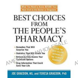 Best Choices from the People's Pharmacy, What You Need to Know Before Your Next Visit to the Doctor or Drugstore by GRAEDON, 9781594864070.