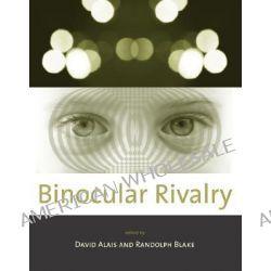 Binocular Rivalry by David Alais, 9780262012126.
