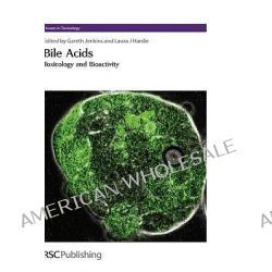 Bile Acids, Toxicology and Bioactivity by Gareth J. Jenkins, 9780854048465.