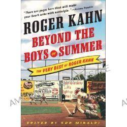 Beyond the Boys of Summer, The Very Best of Roger Kahn by Roger Kahn, 9780071481199.