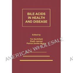 Bile Acids in Health and Disease, Update on Cholesterol Gallstones and Bile Acid Diarrhoea by T. C. Northfield, 9789401070546.