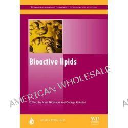 Bioactive Lipids by Anna Nicolaou, 9780953194971.