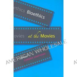 Bioethics at the Movies by Sandra Shapshay, 9780801890789.