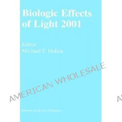 Biologic Effects of Light 2001 by M.F. Holick, 9780792376699.