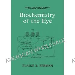 Biochemistry of the Eye, Genesis of Behavior by Elaine R. Berman, 9780306436338.