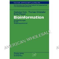 Bioinformation, Problemlosungen Fur Die Wissengesellschaft by Castulus Kolo, 9783790812411.