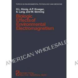 Biologic Effects of Environmental Electromagnetism by H. L. Konig, 9781461258612.
