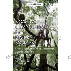 Bioactive Compounds from Natural Sources, Natural Products as Lead Compounds in Drug Discovery by Corrado Tringali, 9781439822296.