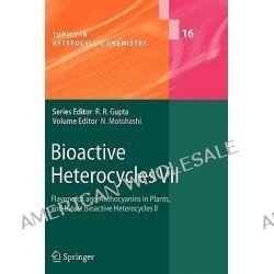 Bioactive Heterocycles: II, Flavonoids and Anthocyanins in Plants, and Latest Bioactive Heterocycles by Noboru Motohashi, 9783642101434.