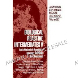 Biological Reactive Intermediates, Basic Mechanistic Research in Toxicology and Human Risk Assessment by Robert Snyder, 9780306451973.