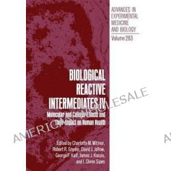 Biological Reactive Intermediates, Molecular and Cellular Effects and Their Impact on Human Health by Charlotte M. Witmer, 9781468458794.