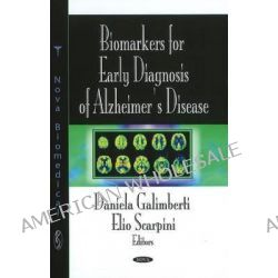 Biomarkers for Early Diagnosis of Alzheimer's Disease by Daniela Galimberti, 9781604569919.