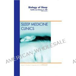 Biology of Sleep, an Issue of Sleep Medicine Clinics by Teofilo L. Lee-Chiong, 9781455749119.