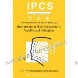 Biomarkers in Risk Assessment, Validity and Validation by ILO, 9789241572224.