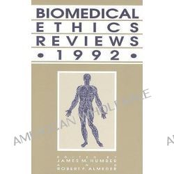 Biomedical Ethics Reviews 1992, Biomedical Ethics Reviews by James M. Humber, 9780896032408.