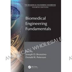 Biomedical Engineering Fundamentals, Biomedical Engineering Fundamentals by Joseph D. Bronzino, 9781439825181.