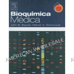 Bioquimica Medica by John W Baynes, 9788481748666.