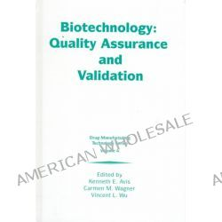 Biotechnology, Quality Assurance and Validation by Kenneth E. Avis, 9781574910896.