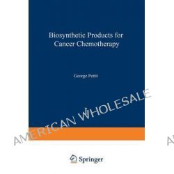 Biosynthetic Products for Cancer Chemotherapy by George Pettit, 9781468472325.