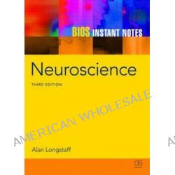 BIOS Instant Notes in Neuroscience, Instant Notes by Alan Longstaff, 9780415607698.
