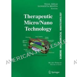 Biomems and Biomedical Nanotechnology, Therapeutic Micro/ Nanotechnology v. 3 by Mauro Ferrari, 9780387255651.