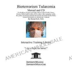 Bioterrorism Tularemia by Daniel Farb, 9781932634792.