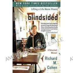 Blindsided : Lifting a Life above Illness: A Reluctant Memoir, Lifting a Life above Illness: A Reluctant Memoir by Rudolf Flesch, 9780060014100.