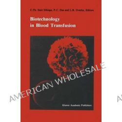Biotechnology in Blood Transfusion, Proceedings of the Twelfth Annual Symposium on Blood Transfusion, Groningen 1987, Or