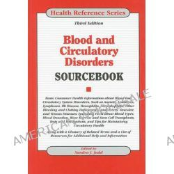 Blood and Circulatory Disorders Sourcebook, Basic Consumer Health Information about Blood and Circulatory System Disorde