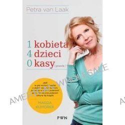 1 kobieta, 4 dzieci, 0 kasy (prawie) - Petra Laak