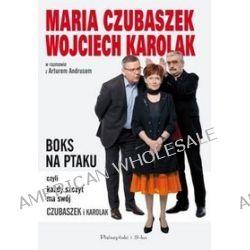 Boks na Ptaku, czyli każdy szczyt ma swój Czubaszek i Karolak - Artur Andrus, Maria Czubaszek, Wojciech Karolak